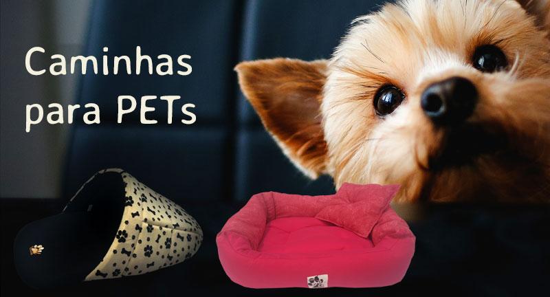 Caminhas para PETs - Caminhas para cachorros - Caminhas para Gatos